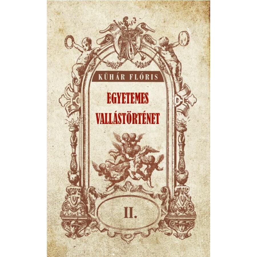 Kühár Flóris Egyetemes vallástörténet II kötet