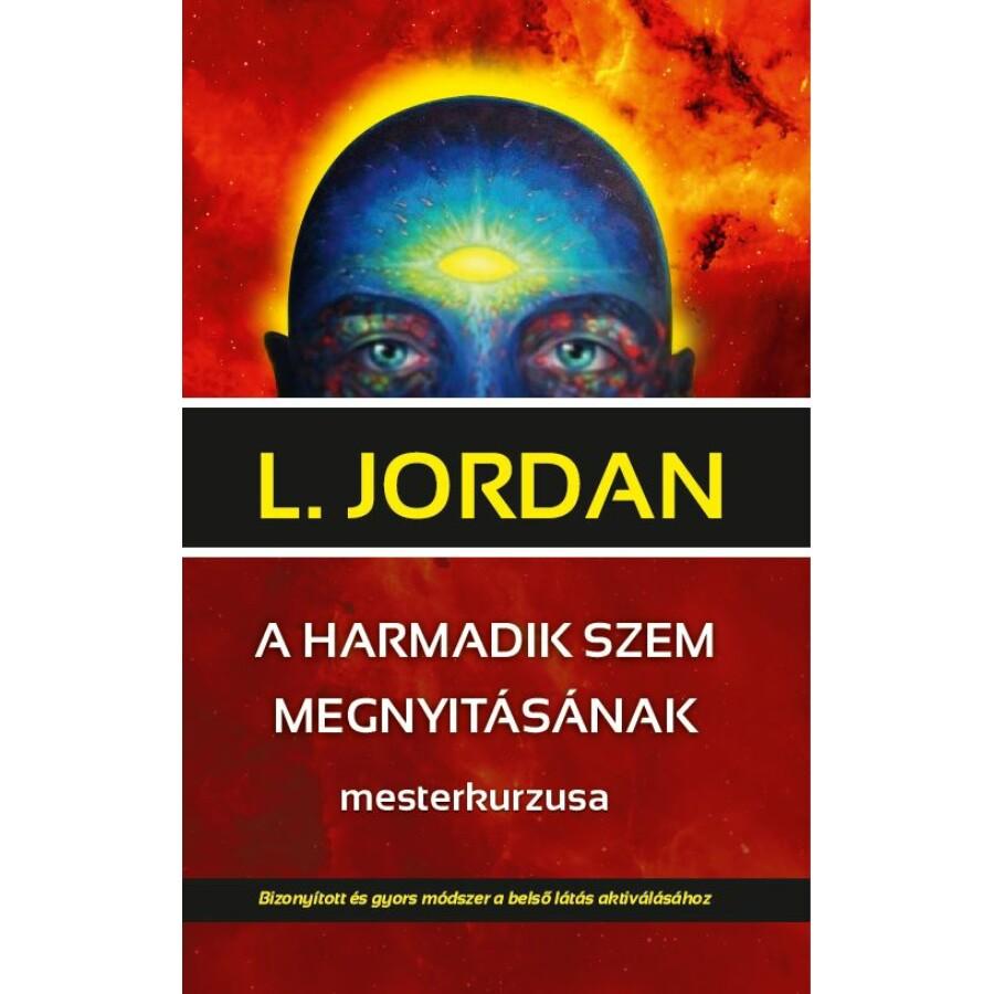 L. Jordan A harmadik szem megnyitásának mesterkurzusa
