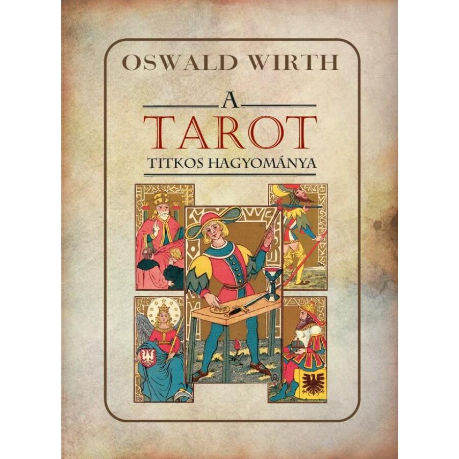 Oswald Wirth A TAROT titkos hagyománya