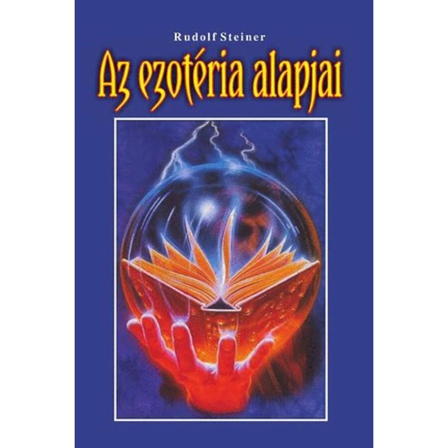 Rudolf Steiner Az ezotéria alapjai
