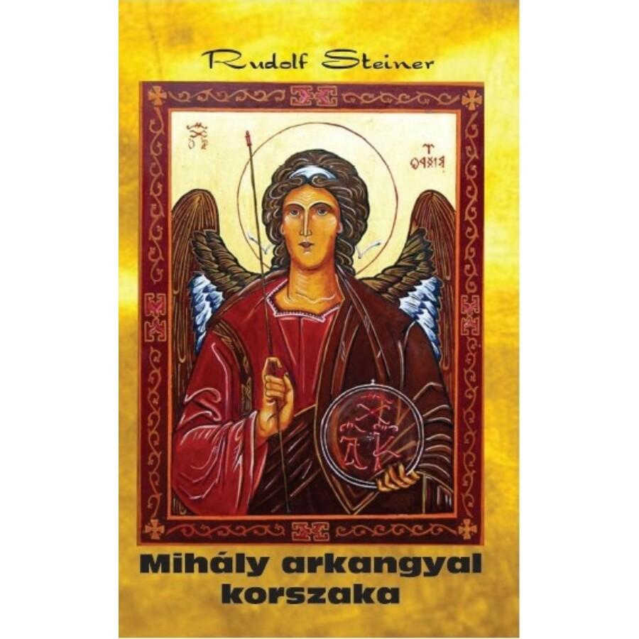 Rudolf Steiner Mihály arkangyal korszaka