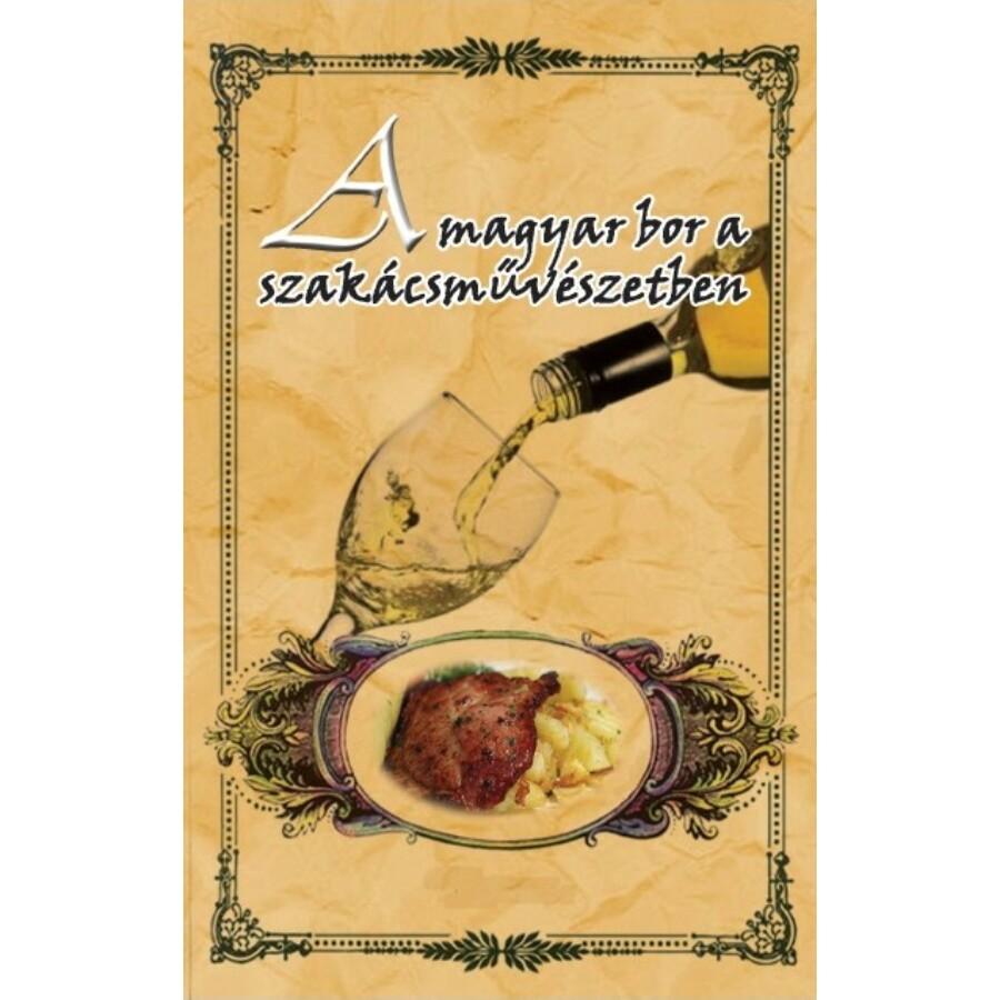 A magyar bor a szakácsművészetben