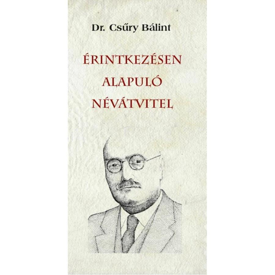 Dr. Csűry Bálint Érintkezésen alapuló névátvitel