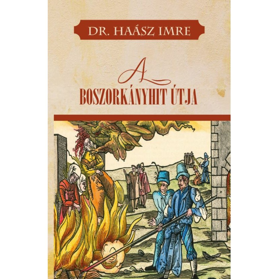 Dr. Haász Imre A boszorkányhit útja