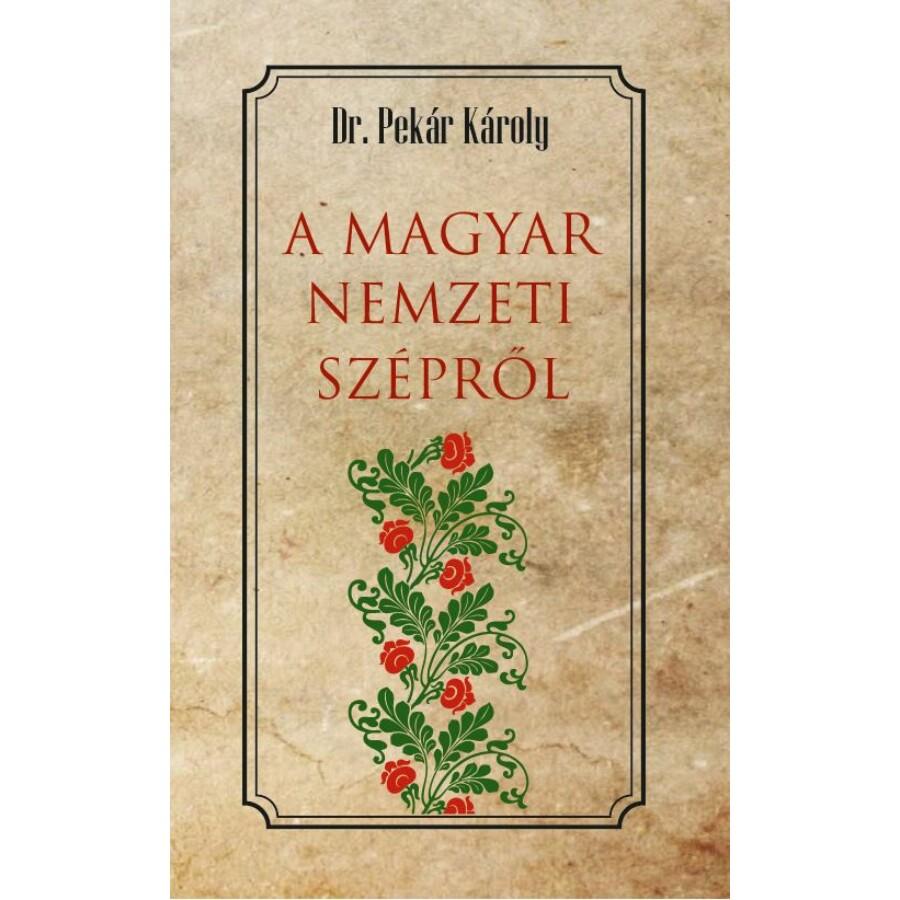 Dr. Pekár Károly A magyar nemzeti szépről