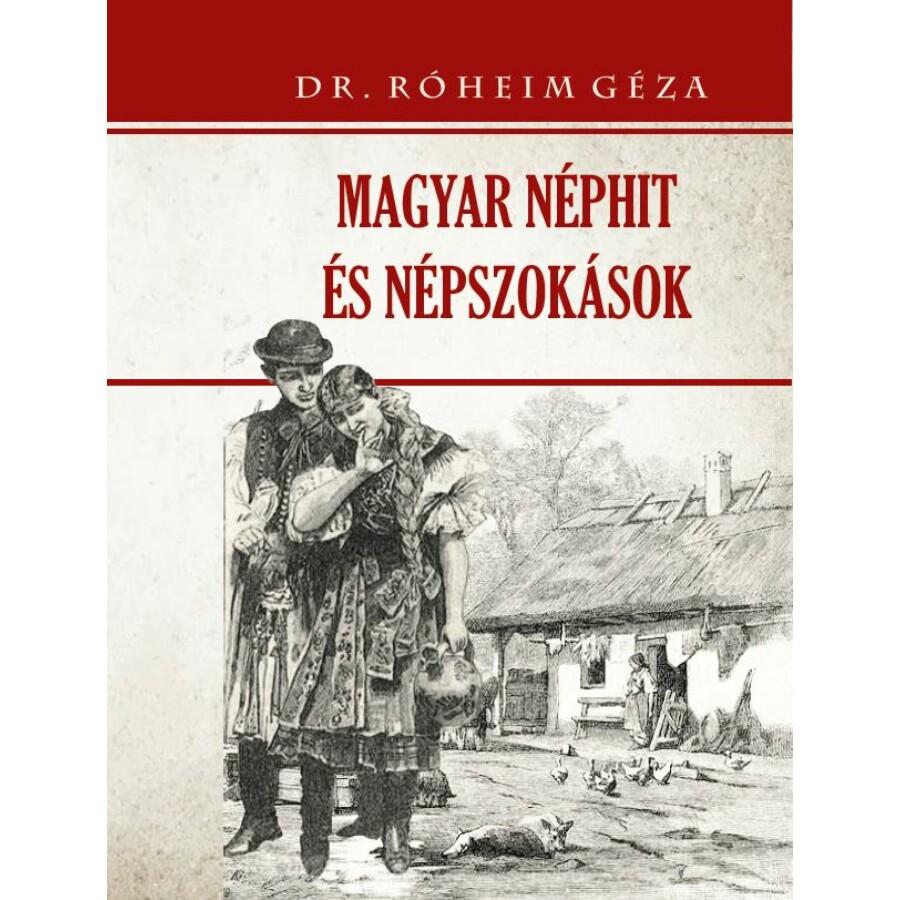 Dr. Róheim Géza  Magyar néphit és népszokások