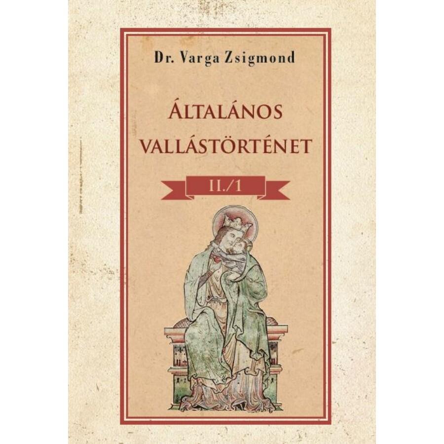 Dr. Varga Zsigmond Általános vallástörténet II/I. kötet