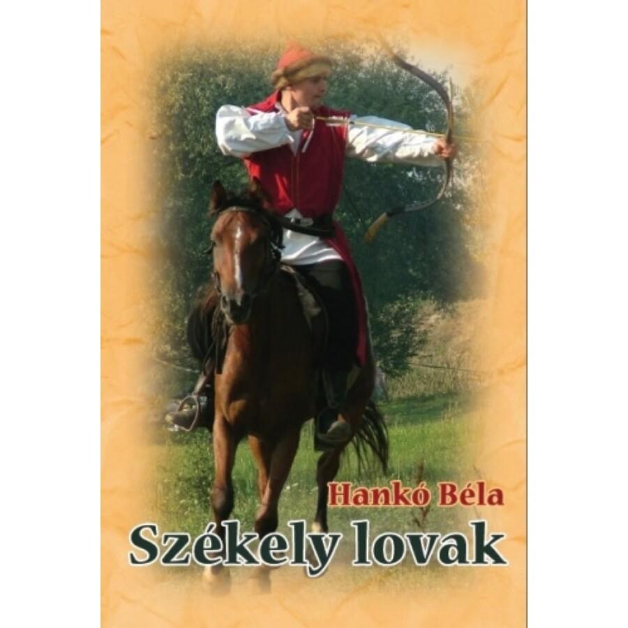 Hankó Béla Székely lovak