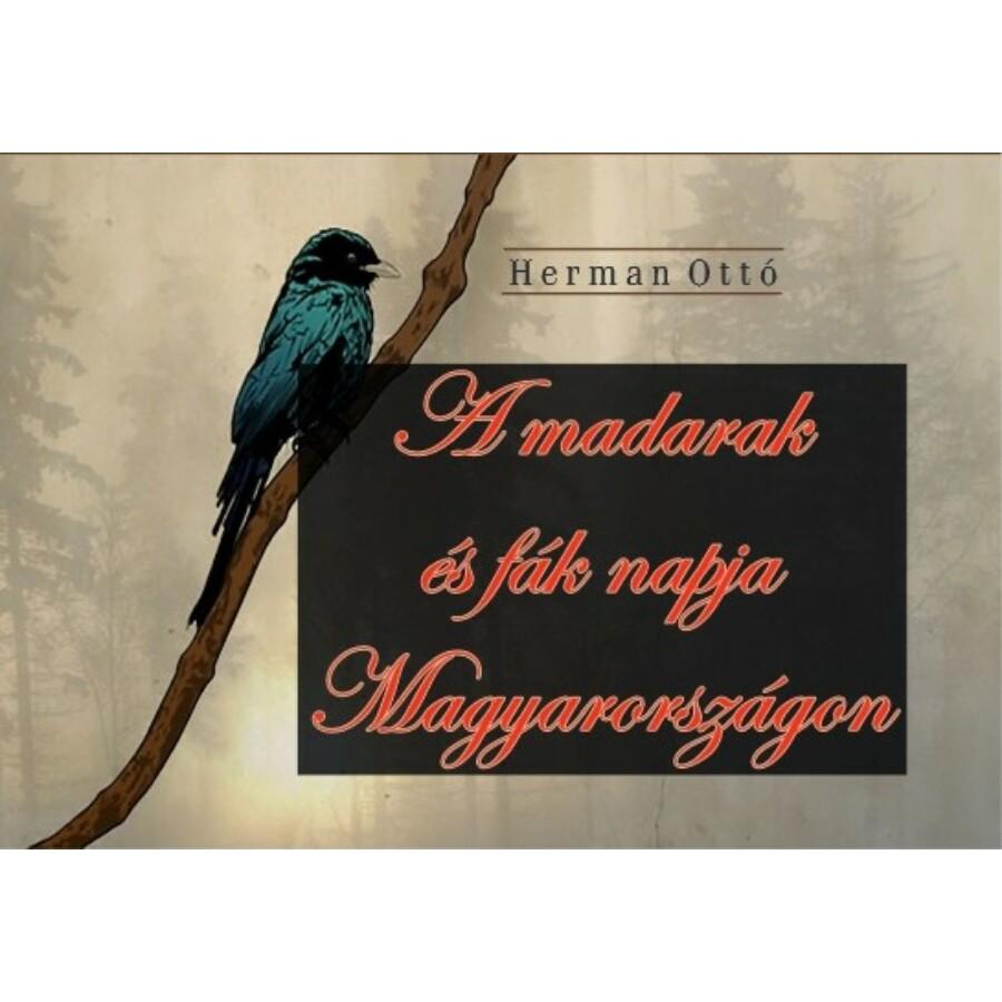 Herman Ottó A madarak és fák napja Magyarországon
