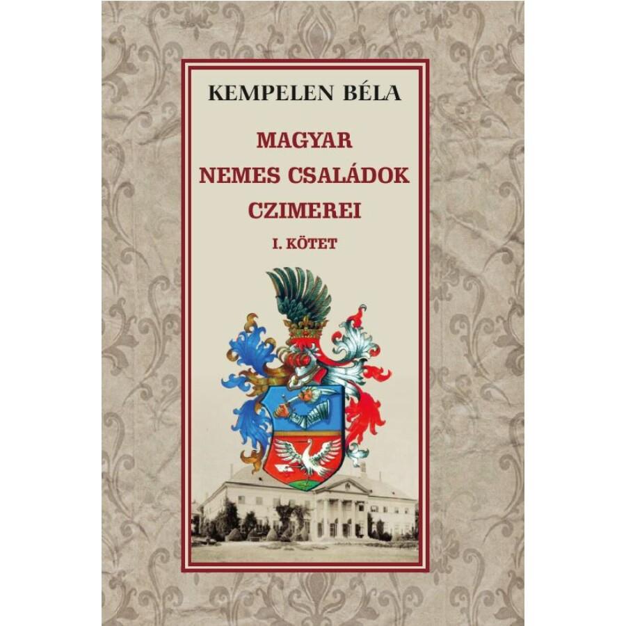Kempelen Béla A magyar nemes családok czimerei I. kötet