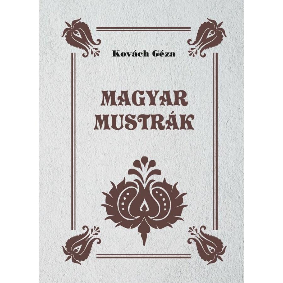 Kovách Géza Magyar mustrák