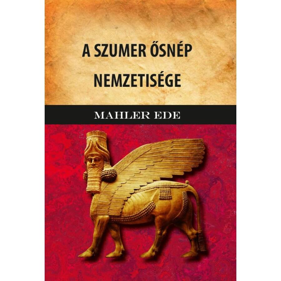 Mahler Ede A szumer ősnép nemzetisége