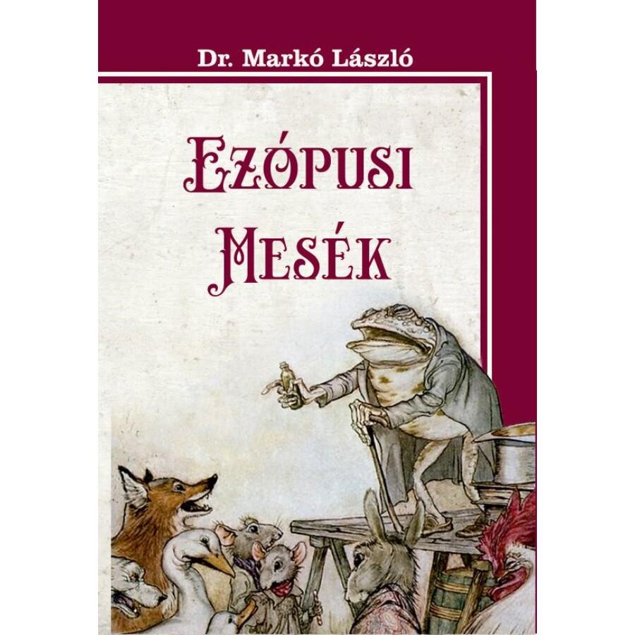 Dr. Markó László  EZÓPUSI MESÉK