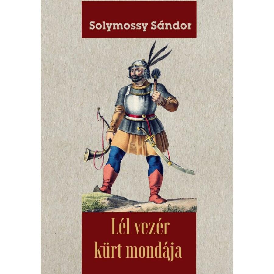 Solymossy Sándor Lél vezér kürt mondája