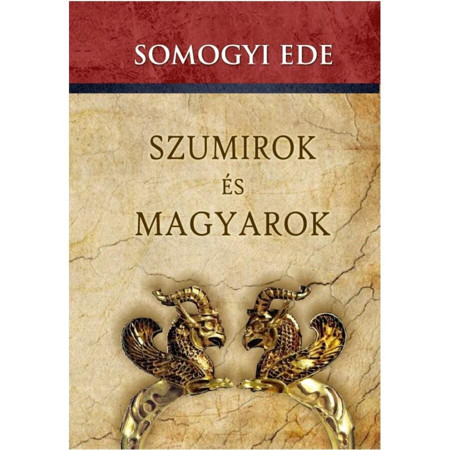Somogyi Ede  Szumirok és magyarok