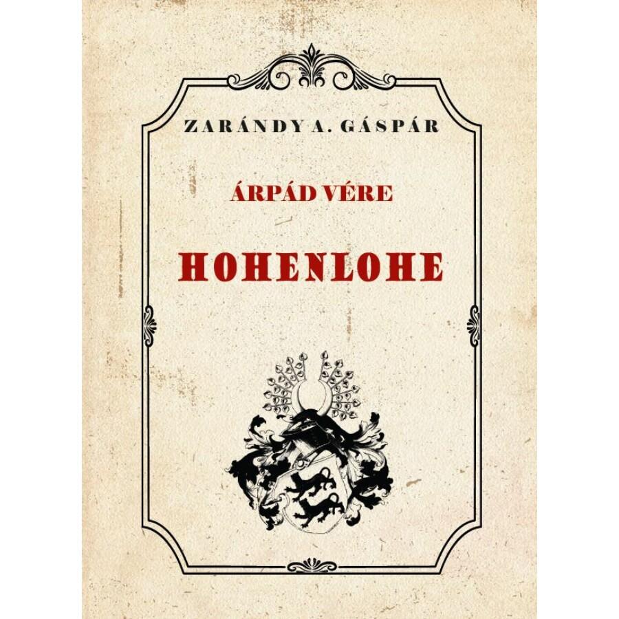 Zarándy A. Gáspár Árpád vére - Hohenlohe